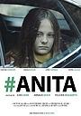 Фильм «#ANITA» (2019)