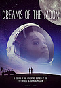 Фільм «Dreams of the Moon»