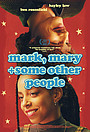 Фильм «Mark, Mary & Some Other People» (2021)