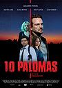 Фильм «10 Palomas» (2021)