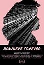 Фильм «Nowhere, Forever» (2020)