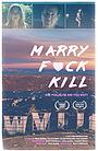 Фільм «Marry F*ck Kill» (2020)