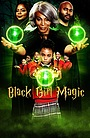 Фильм «Black Girl Magic»