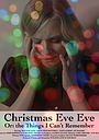 Фільм «Christmas Eve Eve Or: the Things I Can't Remember»