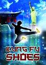 Фильм «Kung Fu Shoes»