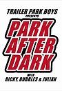 Сериал «Trailer Park Boys: Park After Dark» (2019 – ...)