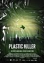Фильм «Plastic Killer»