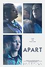 Фильм «Apart» (2020)