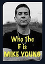Сериал «Who the F is Mike Young» (2020)