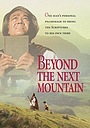 Фільм «Beyond the Next Mountain» (1987)