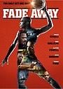 Фільм «Fade Away» (2018)