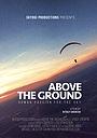Фильм «Above the Ground»
