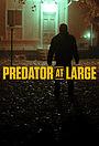 Серіал «Predator at Large» (2020 – ...)