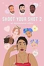 Фильм «Shoot Your Shot 2: An International Affair» (2020)