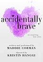 Фільм «Accidentally Brave» (2019)