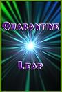 Сериал «Quarantine Leap» (2020 – ...)