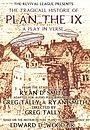 Фильм «The Tragicall Historie of Plan the IX» (2018)