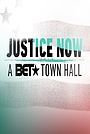 Фильм «Justice Now: A BET Town Hall» (2020)