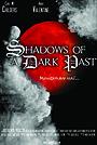 Сериал «Shadows of a Dark Past» (2020)