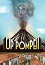 Фільм «Up Pompeii» (2019)