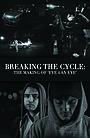 Сериал «Breaking the Cycle: The Making of 'Eye 4 an Eye'» (2020 – ...)