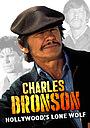 Фильм «Charles Bronson, Hollywood's Lone Wolf» (2020)