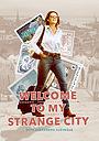 Сериал «Welcome to My Strange City» (2020)