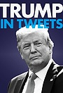 Фільм «Trump in Tweets» (2020)