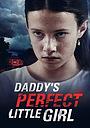 Фільм «Daddy's Perfect Little Girl» (2021)