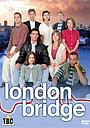 Серіал «London Bridge» (1995 – 1999)