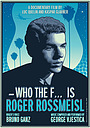 Фильм «Who the F* is Roger Rossmeisl» (2020)