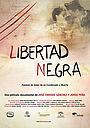 Фільм «Libertad Negra» (2016)
