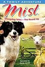 Серіал «Mist: Sheepdog Tales» (2007 – 2009)