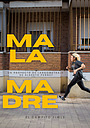 Фильм «Mala Madre»