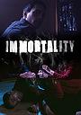 Фильм «Immortality» (2017)