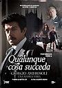 Фильм «Qualunque cosa succeda» (2014)