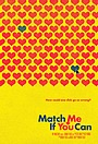 Фильм «Match Me If You Can»