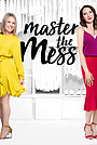 Серіал «Master the Mess» (2018 – ...)