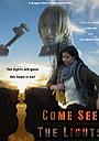 Фильм «Come See the Lights» (2016)