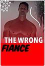Фільм «The Wrong Fiancé» (2021)