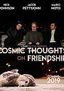Фільм «Cosmic Thoughts on Friendship» (2019)