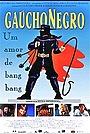 Фільм «Gaúcho Negro» (1991)