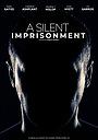 Фильм «A Silent Imprisonment» (2021)