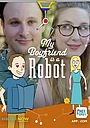 Сериал «My Boyfriend Is a Robot» (2017)