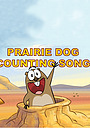 Мультфильм «Prairie Dog Counting Song» (2016)