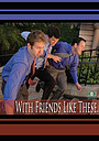 Фильм «With Friends Like These...» (2008)