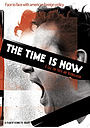 Фільм «The Time Is Now» (2006)