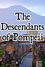 Фільм «The Descendants of Pompeii» (2020)
