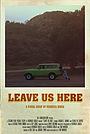 Фільм «Leave Us Here» (2020)
