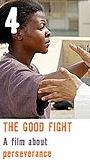 Фильм «The Good Fight» (2006)